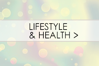 LIFESTYLE & HEALTH